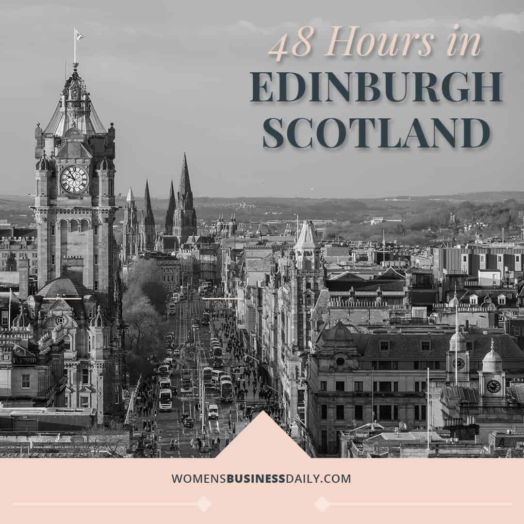 48 Hours in Edinburgh Scotland
