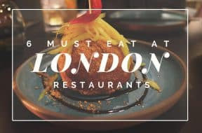 Must Eat London Restaurants